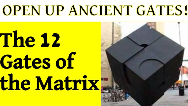 What are the 12 Gates of the Matrix? And the Black Cube? Open the Gates! Isaiah 40, Big Dipper Astronomy