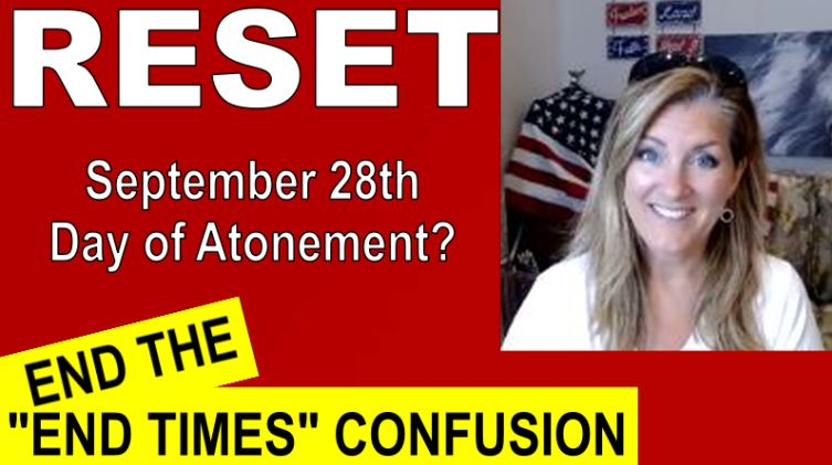 Reset – End the End Times Confusion- Atonement 9/28