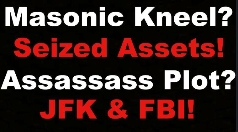 Masonic Kneel?  Seized Assets, Assassination Plot, JFK