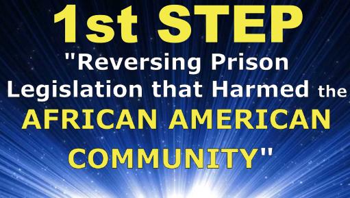 1st Step -Reversing Prison Legislation. Captives Freed!