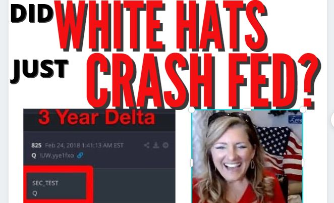 DID WHITE HATS CRASH THE FED? 2-26-21