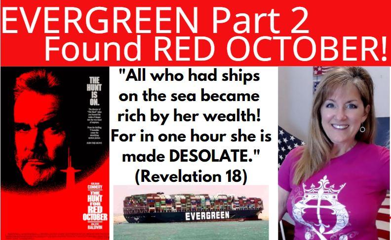 EVERGREEN & Red October Submarine Rostov-On-Don BIBLICAL 3-26-21
