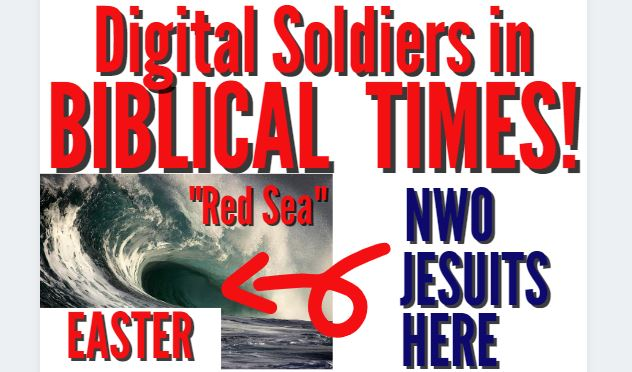 DIGITAL SOLDIERS DESTROYING THE NWO JESUITS – RED SEA WAVE ON EASTER?