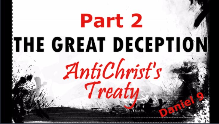 Tribulation 7 years? Anti-Christ Treaty? Daniel 9:27 Prophecy