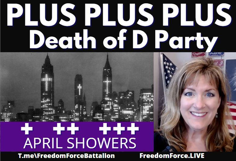 Plus Plus Plus +++ April Showers Q Trump Comms 4-6-21