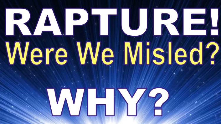 Rapture – Were We Misled?