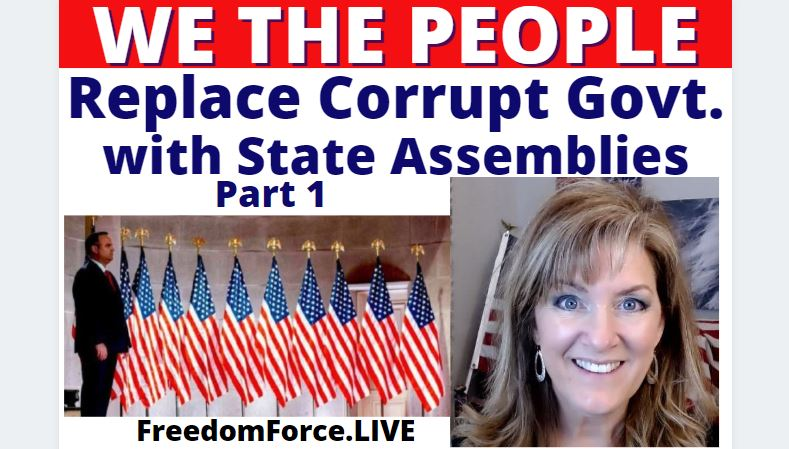 WE THE PEOPLE – STATE ASSEMBLIES – PART 1 3-25-21