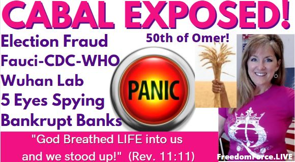 CABAL EXPOSED! PENTECOST ELECTION FRAUD, WUHAN, CDC-WHO-FAUCI, 5 EYES SPYING, BANKRUPT BANKS 5-23-21