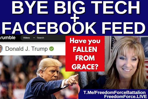 BYE BIG TECH & FACEBOOK FEED! FALLEN FROM GRACE? (GALATIANS 3) 6-29-21