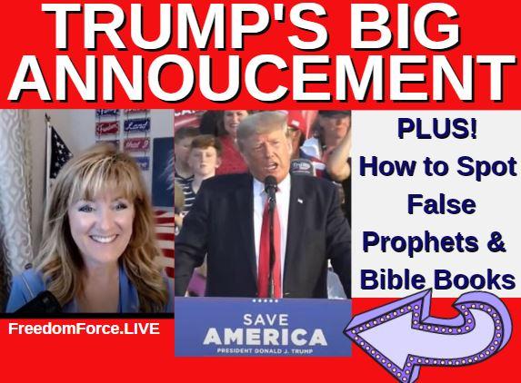TRUMP'S BIG ANNOUNCEMENT – PLUS HOW TO SPOT FALSE PROPHETS & BIBLE BOOKS 6-27-21