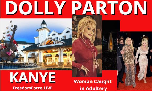 Kanye West, Jesus & The Woman Caught in Adultery, Dolly Parton Angel of Light?