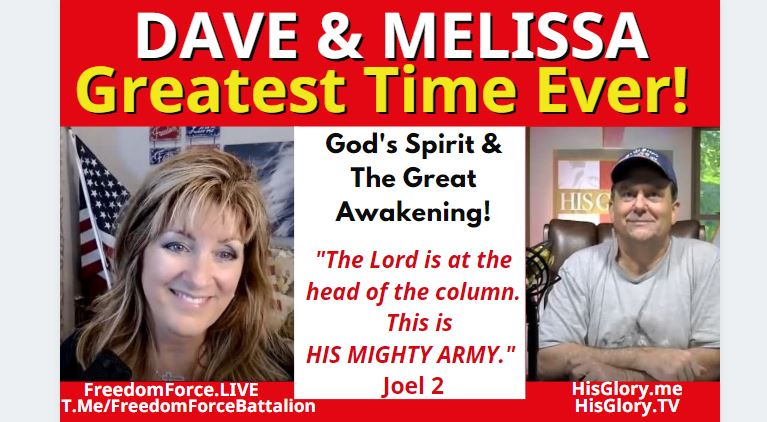 Dave – His Glory & Melissa Freedom Force Battalion 7-9-21