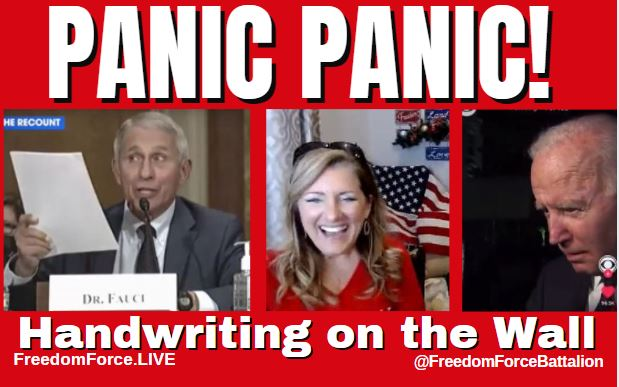 Panic Fauci & Biden! Handwriting on the Wall! 7-23-21