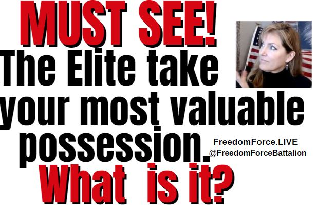 The Elite Take Your Most Valuable Possession