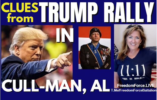 Clues from Trump Rally – CULL-Man, Alabama Patton 8-22-21