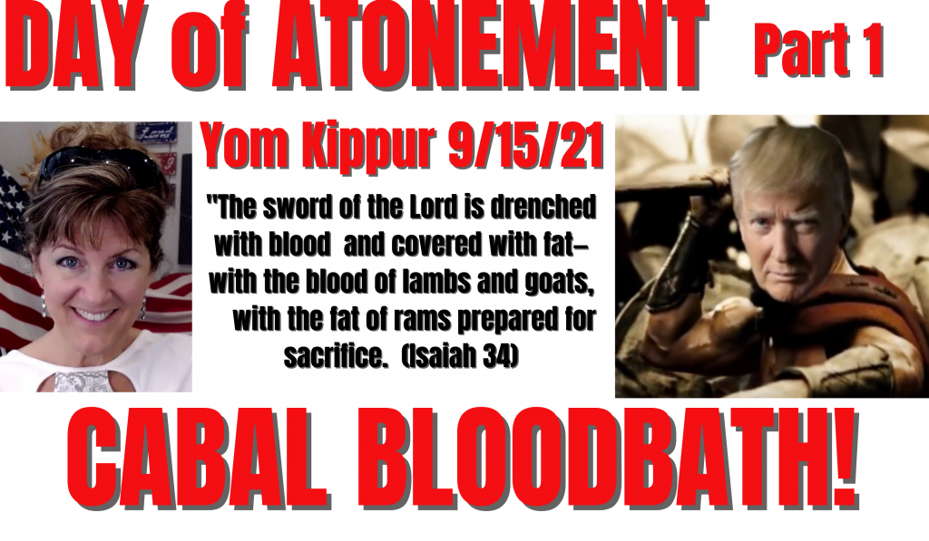 Day of Atonement – Part 1– BLOODBATH! 9-15-21