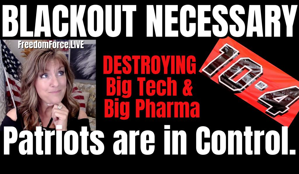Blackout Necessary – Destroying Big Tech & Big Pharma 10-4-21