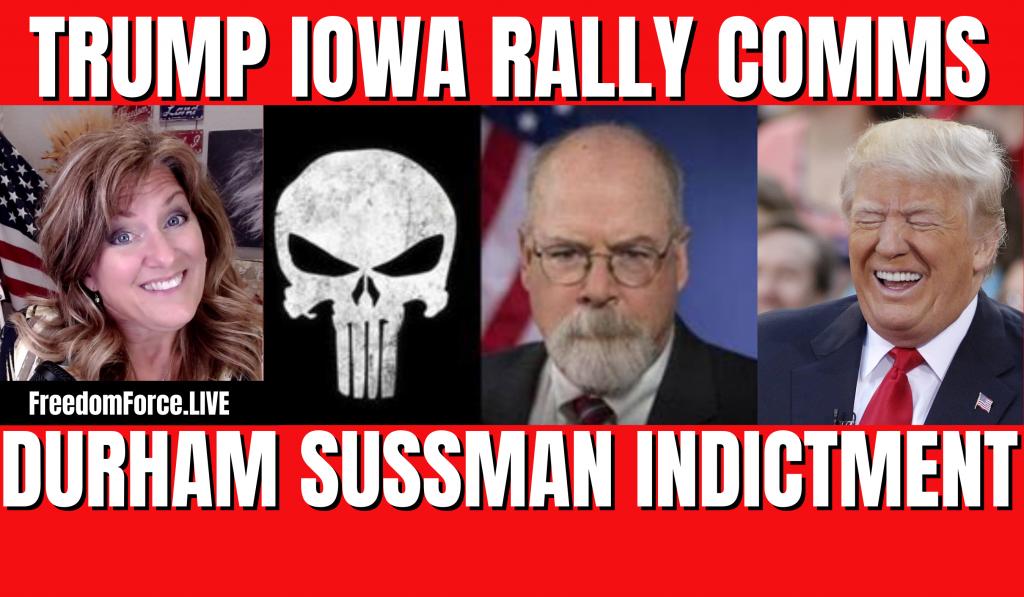 Trump Rally Iowa, Durham Indictment Summary – Sussmann 10-10-21